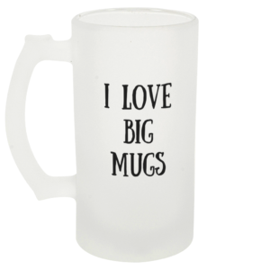 I Love Big Mugs Beer Glass Left Side