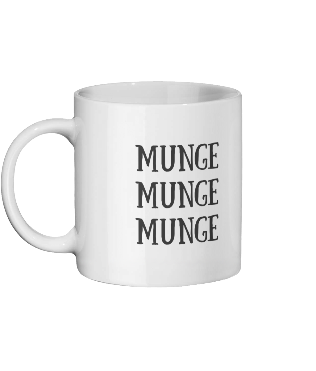 MUNGE MUNGE MUNGE MUG Left-side