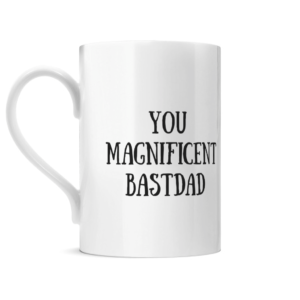 You Magnificent BastDad Posh Mug Left side