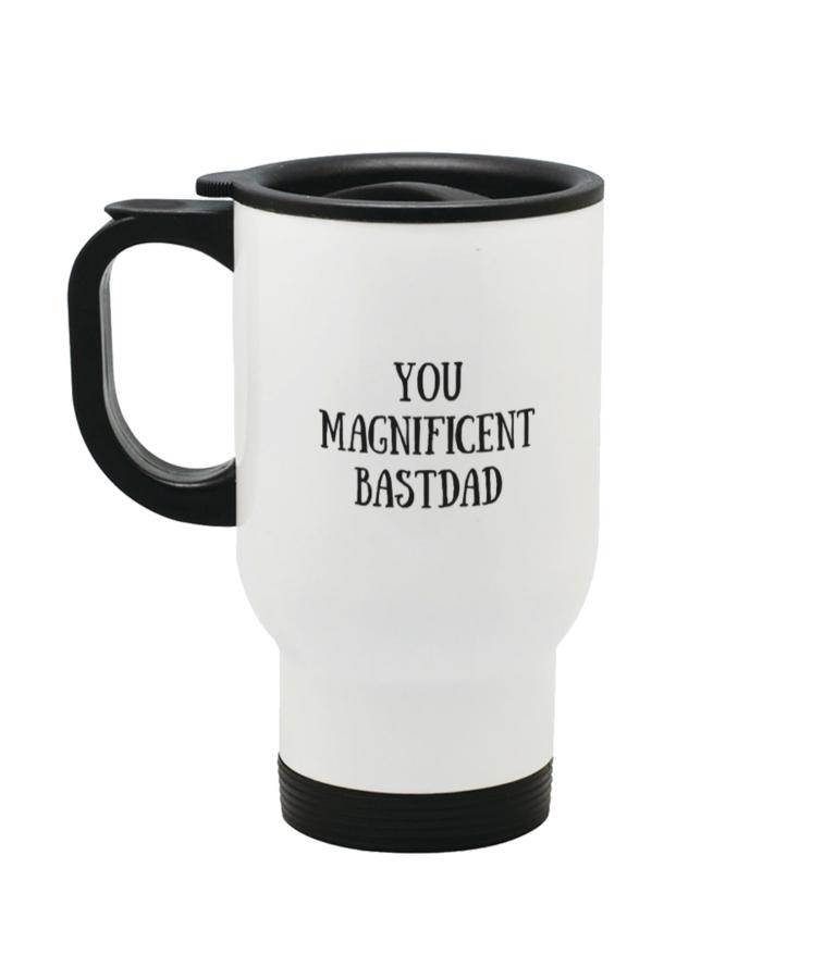 You Magnificent BastDad Stainless Steel Travel Mug Left side